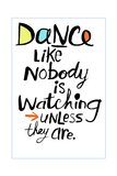 Dance Like Nobody Is Watching Lettering