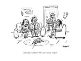 """""""Monday's debate We can't wait  either"""" - Cartoon"""