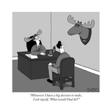 """""""Whenever I have a big decision to make  I ask myself  'What would Dad do - New Yorker Cartoon"""