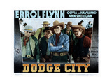 Dodge City  from Left  Center  Errol Flynn  Alan Hale  Sr  1939