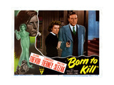 Born to Kill  from Left: Claire Trevor  Lawrence Tierney  1947