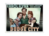 Dodge City  from Left  Olivia De Havilland  Errol Flynn  Ann Sheridan  1939