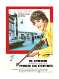 Dog Day Afternoon  (AKA Tarde De Perros)  Right: Al Pacino on Spanish Poster Art  1975