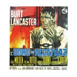 Birdman of Alcatraz  (AKA L'Uomo Di Alcatraz)  Burt Lancaster on Italian Poster Art  1962