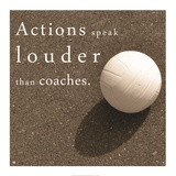 Actions Speak Louder than Coaches