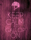 Keep Calm and Gallop On - Pink