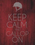 Keep Calm and Gallop On - Red