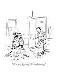 """""""We're not fighting! We're debating!"""" - Cartoon"""