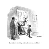 """Joan Rivers is sitting in for Mommy at breakfast"" - New Yorker Cartoon"