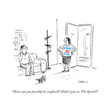 """""""How can you possibly be confused Didn't you see The Speech"""" - Cartoon"""