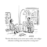 """""""On the other hand  we've never met a white  non-college-educated  working…"""" - Cartoon"""