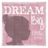 Dream Big Little One Girl