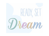 Ready  Set  Dream