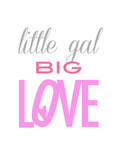 Little Gal  Big Love
