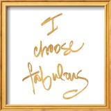 Choose Fabulous (gold foil)