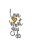 Love What You Do Color Inspirational Vector Illustration