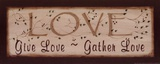 Love- Give Love  Gather Love