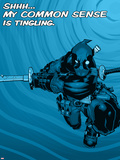 Deadpool - Shhh My Common Sense is Tingling