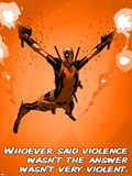 Deadpool - Whoever Said Violence Wasn't the Answer  Wasn't Very Violent