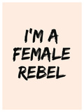 I'm A Female Rebel