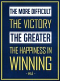 The More Difficult the Victory  The Greater the Happiness in Winning