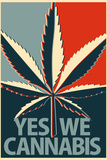 Yes We Cannabis Marijuana Poster