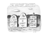 "TITLE: The Houseplant Cemetery Three headstones reading ""I thought plants  - New Yorker Cartoon"