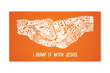 Fist Bumping With Jesus