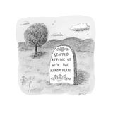 "Tombstone engraved with ""Stopped keeping up with the Kardashians"" - New Yorker Cartoon"