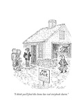 """I think you'll find this home has real storybook charm"" - New Yorker Cartoon"
