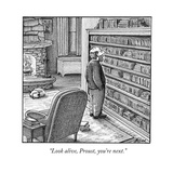 """Look alive  Proust  you're next"" - New Yorker Cartoon"