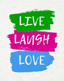 Live Laugh Love-Bold Live, Love and Laugh Live Laugh Love Blk Live Love Laugh Peel & Stick Wall Decals Live, Laugh, Love Live Laugh Love: Sunflower Words to Live By: Love Live Your Life III Live Laugh Love: Sunflower Live Laugh Love - White Live Laugh Love Live Every Moment Live Well, Love Much, Laugh Often Live Well-Love Often-Love Much Peel & Stick Single Sheet Live Laugh Love Square
