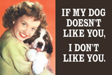 If My Dog Doesn't Like You, I Don't Like You  - Funny Poster Move Quietly, C.1962 1939 Be Kind to Animals, American Civics Poster, the Cat They Left Behind Clinique Cheron, c.1905 Suspense Clinique Cheron, Vet Sleeping Cat and Chinese Bridge Irises and Sleeping Cat, 1990 The Good Life Tom & Jerry Retro Panels Clinique Cheron, c.1905 Cheron - Vintage Style Italian Poster Peekapoo (Pekingese X Poodle) Puppy, Ginger Kitten and Sandy Lop Rabbit, Sitting Together Cavapoo (Cavalier King Charles Spaniel X Poodle) Puppy with Rabbit, Guinea Pig and Ginger Kitten Dogs and Cats