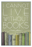 I Cannot Live Without Books Thomas Jefferson This Is Your Life Motivational Quote Gym - Motivational motivational words