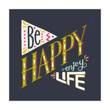 Be Happy Enjoy Life Hand Lettering Quote Hand Drawn Typography Poster Can Be Used for T-Shirt An
