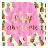 Stay Awesome Pineapple