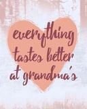 Everything Tastes Better at Grandma's