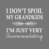 I Don't Spoil My Grandkids Leaf Design Gray