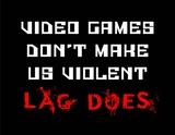 Video Games Don't Make us Violent - Black
