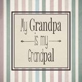 My Grandpa Is My Grandpal Mauve and Green Stripes