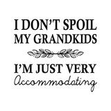 I Don't Spoil My Grandkids Leaf Design White