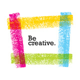 Be Creative Motivation Quote Bright Brush Vector Typography Banner Print Concept