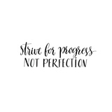 Strive for Progress  Not Perfection Motivational Quote  Modern Calligraphy Black Text Isolated On