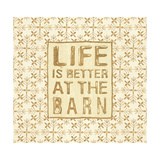 Life is Better at the Barn Cream