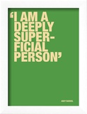 I am a deeply superficial person
