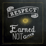 Respect is Earned - Inspirational Chalkboard Style Quote Poster