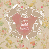 Let's Hold Hands Reproduction d'art