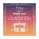 You are What You Believe Yourself to Be Giclée premium par BlueLela