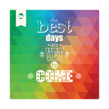 The Best Days are Yet to Come, Quote, Typographical Background, Geometric Pattern, Vector Illustrat Giclée premium par BlueLela