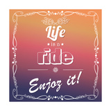 Life is a Ride Enjoy It, Quote, Typographical Background, Vector Illustration Giclée premium par BlueLela